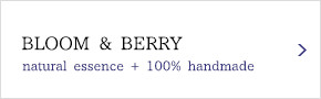 BLOOM & BERRY  natural essence + 100% handmade